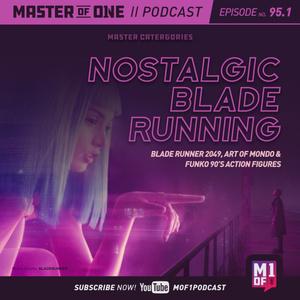 Episode 95.1: Nostalgic Blade Running