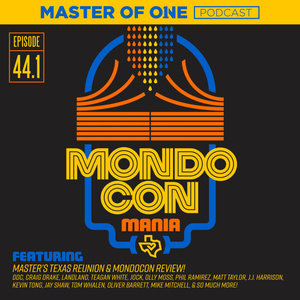 Episode 44.1: MondoCon Mania