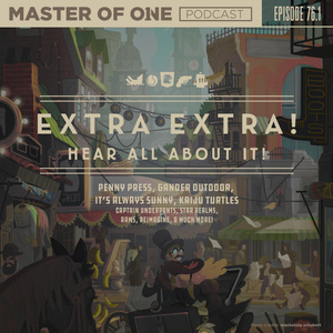 Episode 76.1: EXTRA EXTRA! Hear All About It!