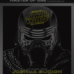 Special Star Wars Day Episode - with Artist Joshua Budich