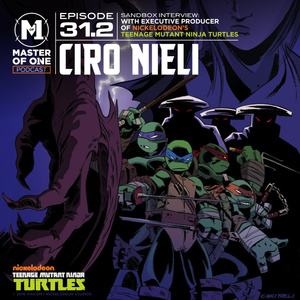 Episode 31.2: Sandbox Interview - with Executive Producer of Nickelodeon's™ Teenage Mutant Ninja Turtles™ Ciro Nieli