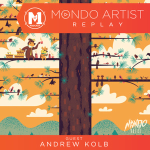 Mondo Artist Replay 3: Andrew Kolb