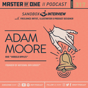 Episode 317: Sandbox Interview with Freelance Artist, Illustrator and Product Designer Adam Moore aka Harold Apples