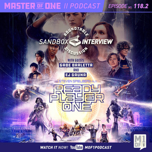 Episode 118.2: Ready Player One Spoiler Filled Roundtable Discussion