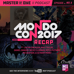 Episode 97.1: MondoCon 2017 Recap
