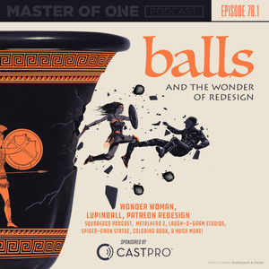 Episode 78.1: Balls - and the Wonder of Redesign