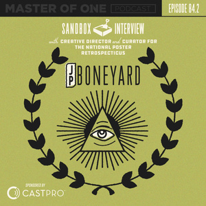 Episode 84.2: Sandbox Interview - with Creative Director for The National Poster Retrospecticus JP Boneyard