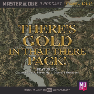 Episode 101.1: There's Gold in That There Pack!