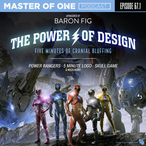 Episode 67.1: The Power of Design - Five Minutes of Cranial Bluffing