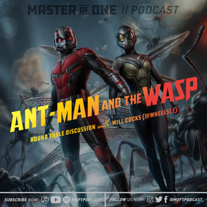 Bonus Episode: Ant-Man and the Wasp Roundtable Discussion