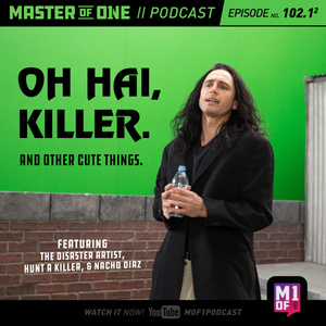 Episode 102.1: Oh Hai, Killer and Other Cute Things.