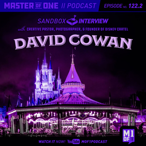 Episode 122.2: Sandbox Interview with Creative Pastor & Founder of Disney Cartel David Cowan