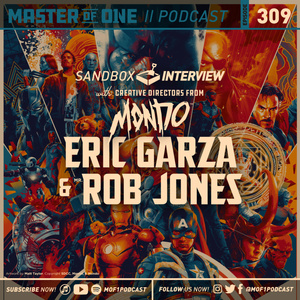 Episode 309: Sandbox Interview with Creative Directors from Mondo Eric Garza and Mr. Rob Jones