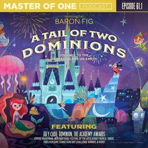 Episode 61.1: A Tail of Two Dominions - A Journey to the Happiest Place on Earth