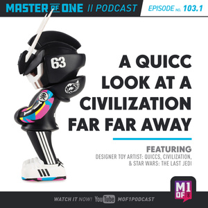 Episode 103.1: A QUICC Look at a Civilization Far Away