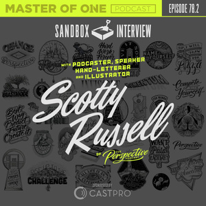 Episode 78.2: Sandbox Interview - with Podcaster, Speaker, Hand-Letterer, and Illustrator Scotty Russell