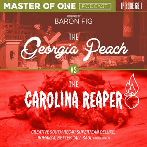 Episode 68.1: The Georgia Peach VS The Carolina Reaper