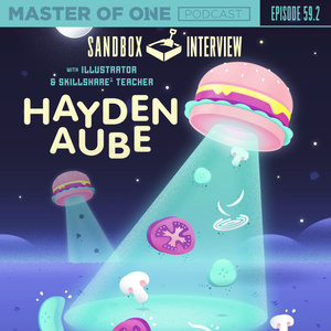 Episode 59.2:  Sandbox Interview - with Illustrator & Skillshare™ Teacher Hayden Aube