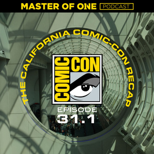 Episode 31.1: The California Comic-con Recap
