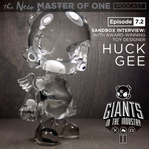 Episode 7.2:  Sandbox Interview - with Award-winning Toy Designer Huck Gee