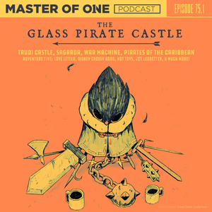 Episode 75.1: The Glass Pirate Castle