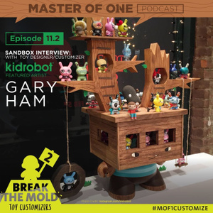 Episode 11.2: Sandbox Interview - with Toy Designer/Customizer Gary Ham