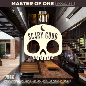 Episode 40.1: Scary Good Design