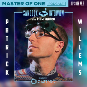 Episode 79.2: Sandbox Interview - with Film Maker Patrick Willems