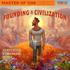 Episode 58.1:  Founding A Civilization