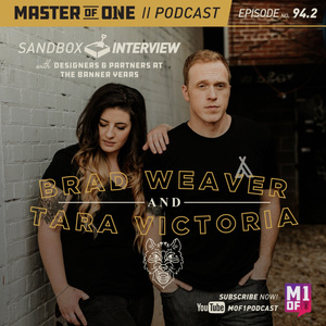 Episode 94.2: Sandbox Interview - with Designers & Partners at The Banner Years Brad Weaver & Tara Victoria