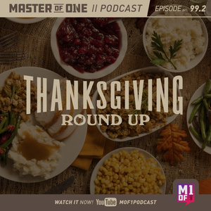 Episode 99.2: Thanksgiving Round Up