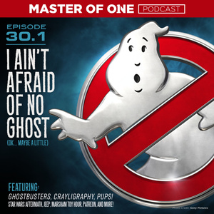 Episode 30.1: I Ain't Afraid of No Ghost (Ok... Maybe a Little)
