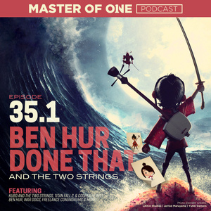 Episode 35.1: Ben Hur, Done That and the Two Strings