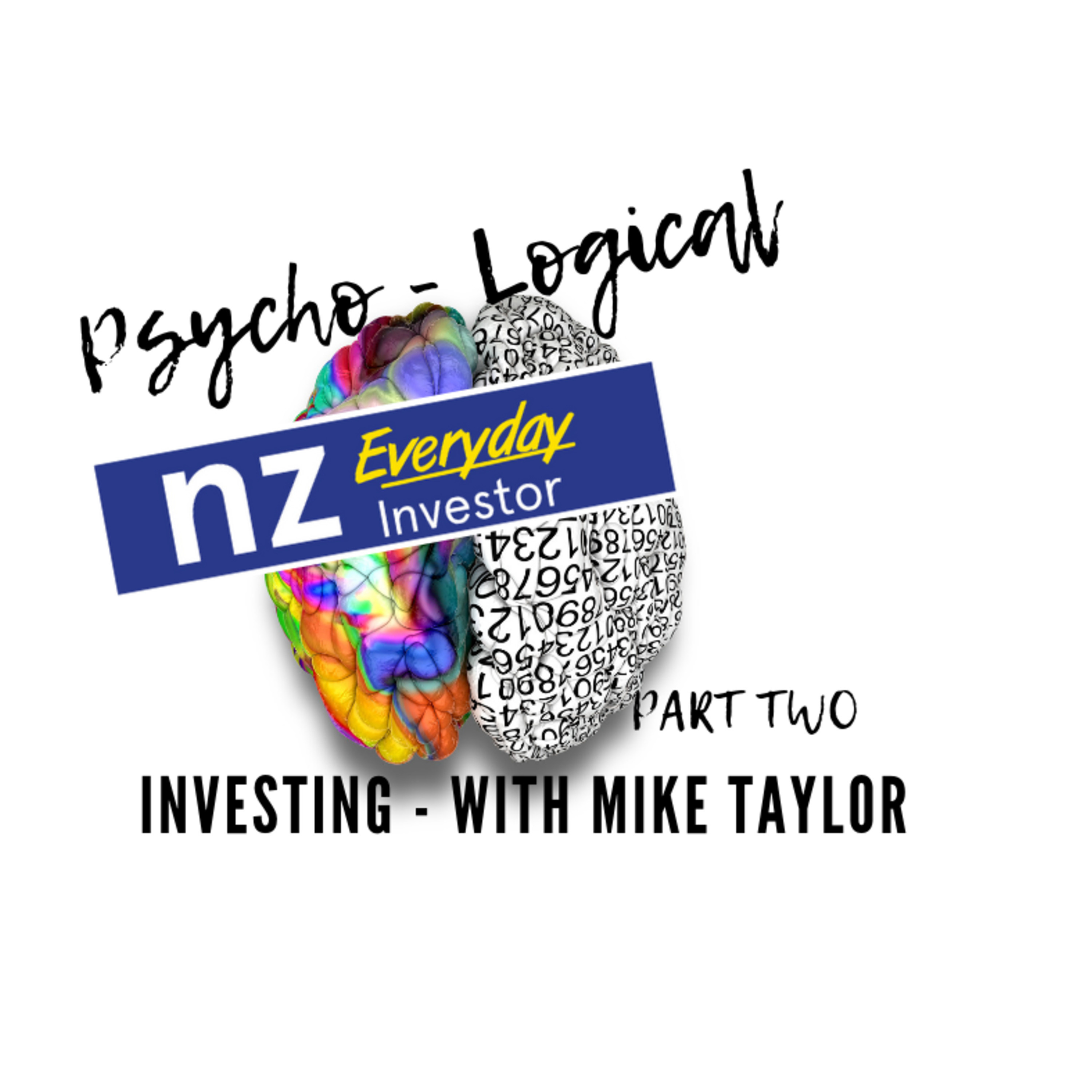 Psycho / Logical Investing: Mike Taylor - Part Two