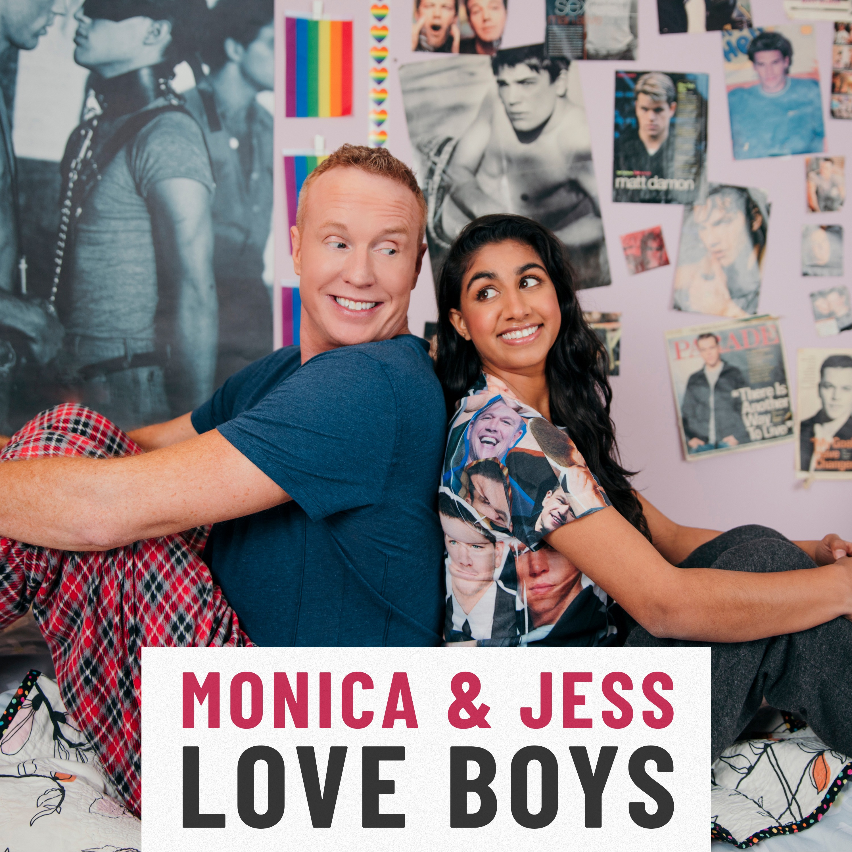 Introducing: Monica & Jess Love Boys