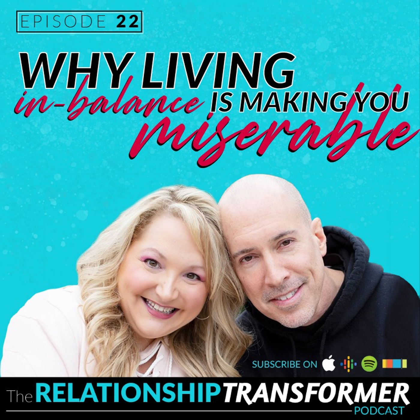 Relationship Transformers - 22: Why Living in Balance is Making You Miserable