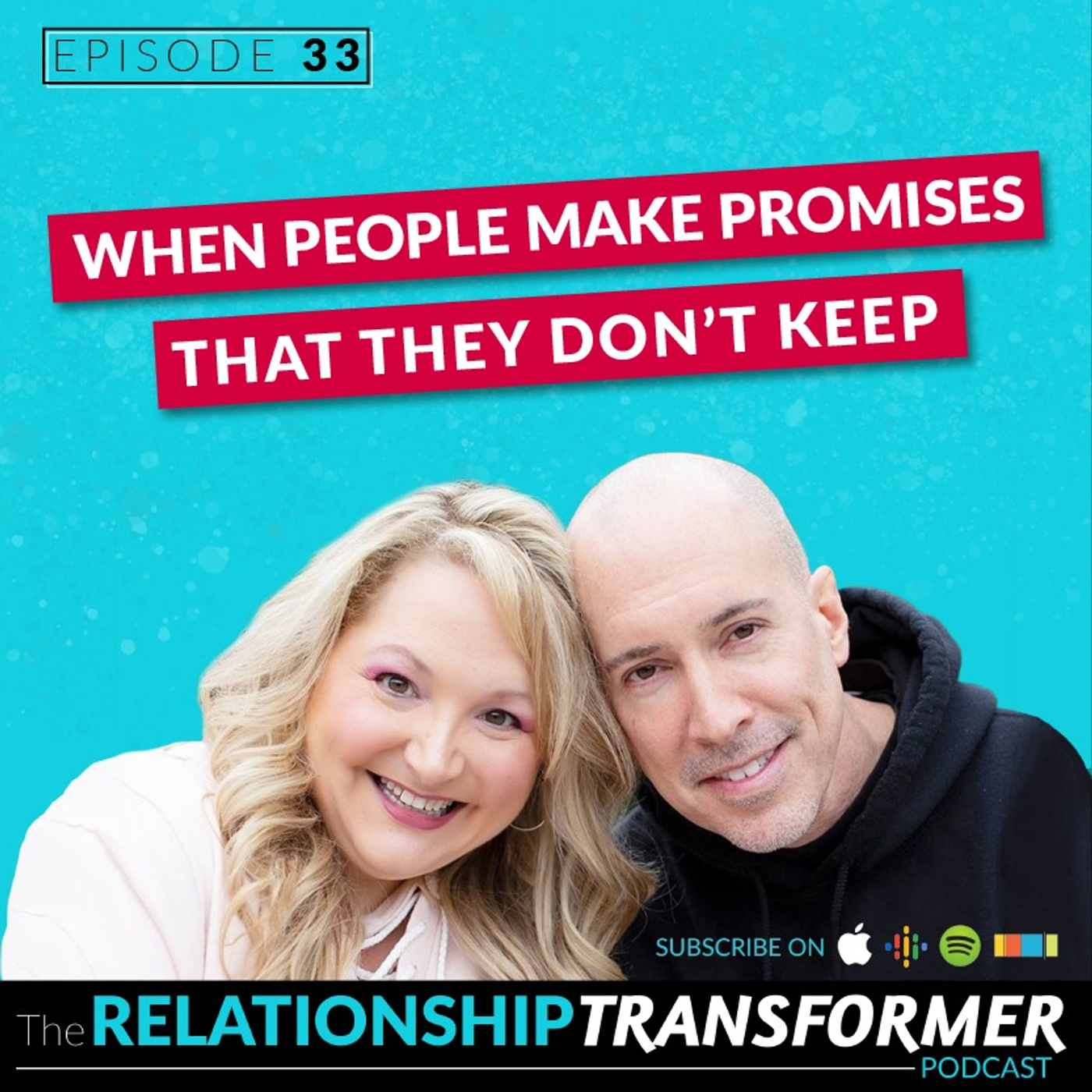Relationship Transformers - 33: When People Make Promises That They Don't Keep