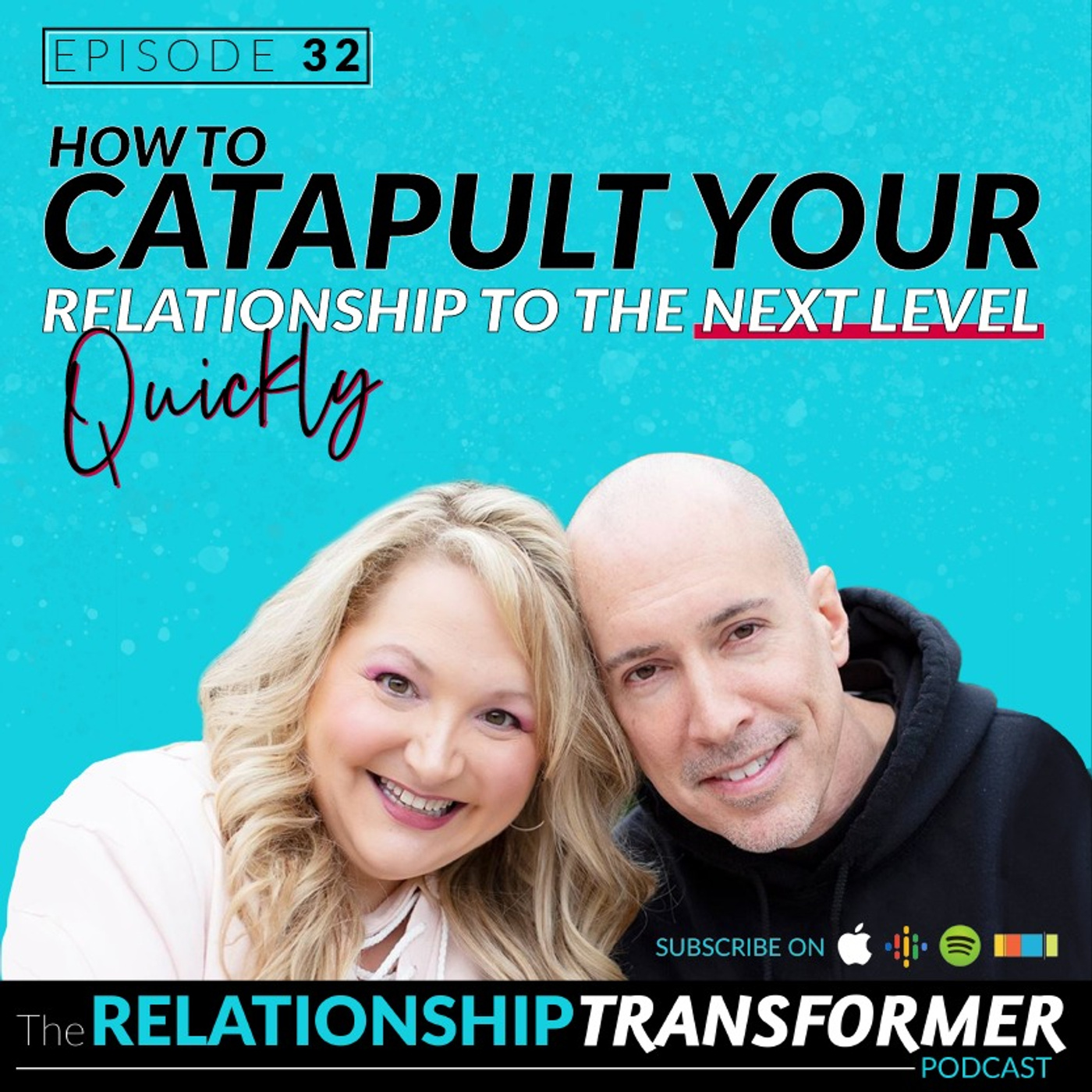 Relationship Transformers - 32: How To Catapult Your Relationship To The Next Level QUICKLY