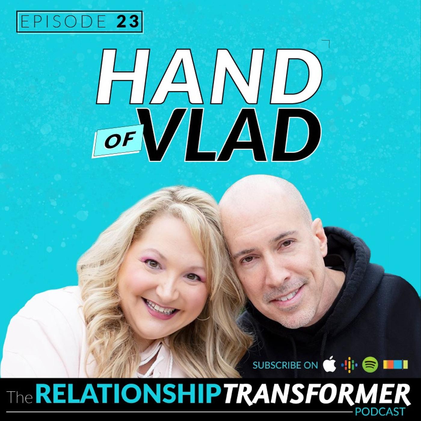 Relationship Transformers - 23: Hand of Vlad