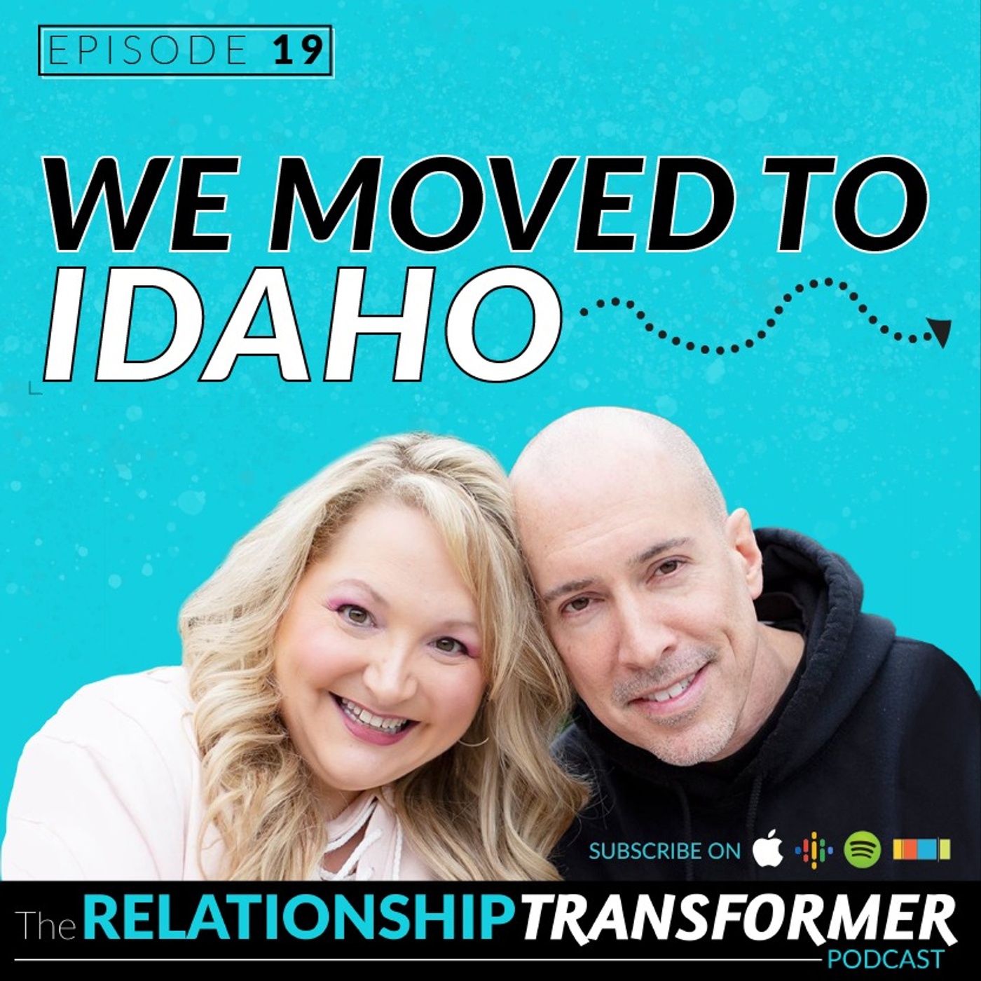 Relationship Transformers - 19: We Moved to Idaho