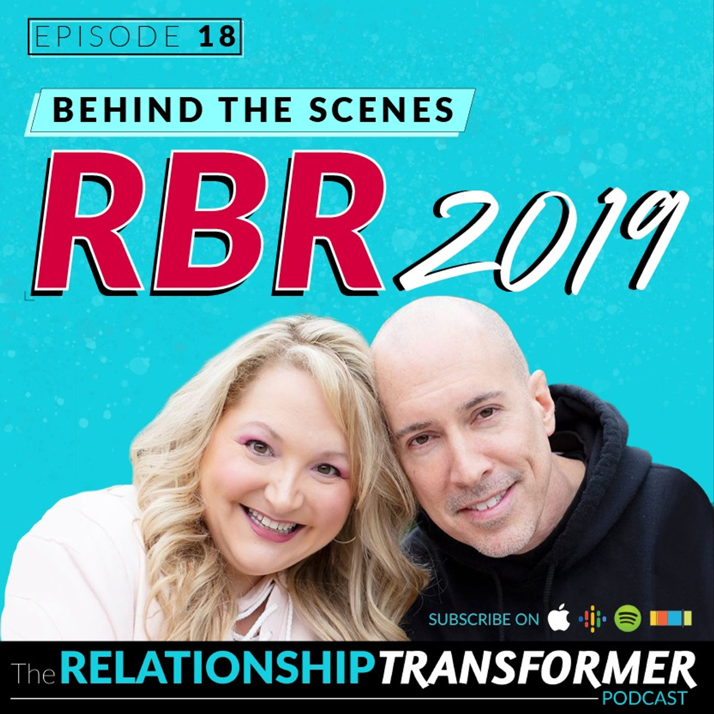 Relationship Transformers - 18: Behind The Scenes of RBR 2019