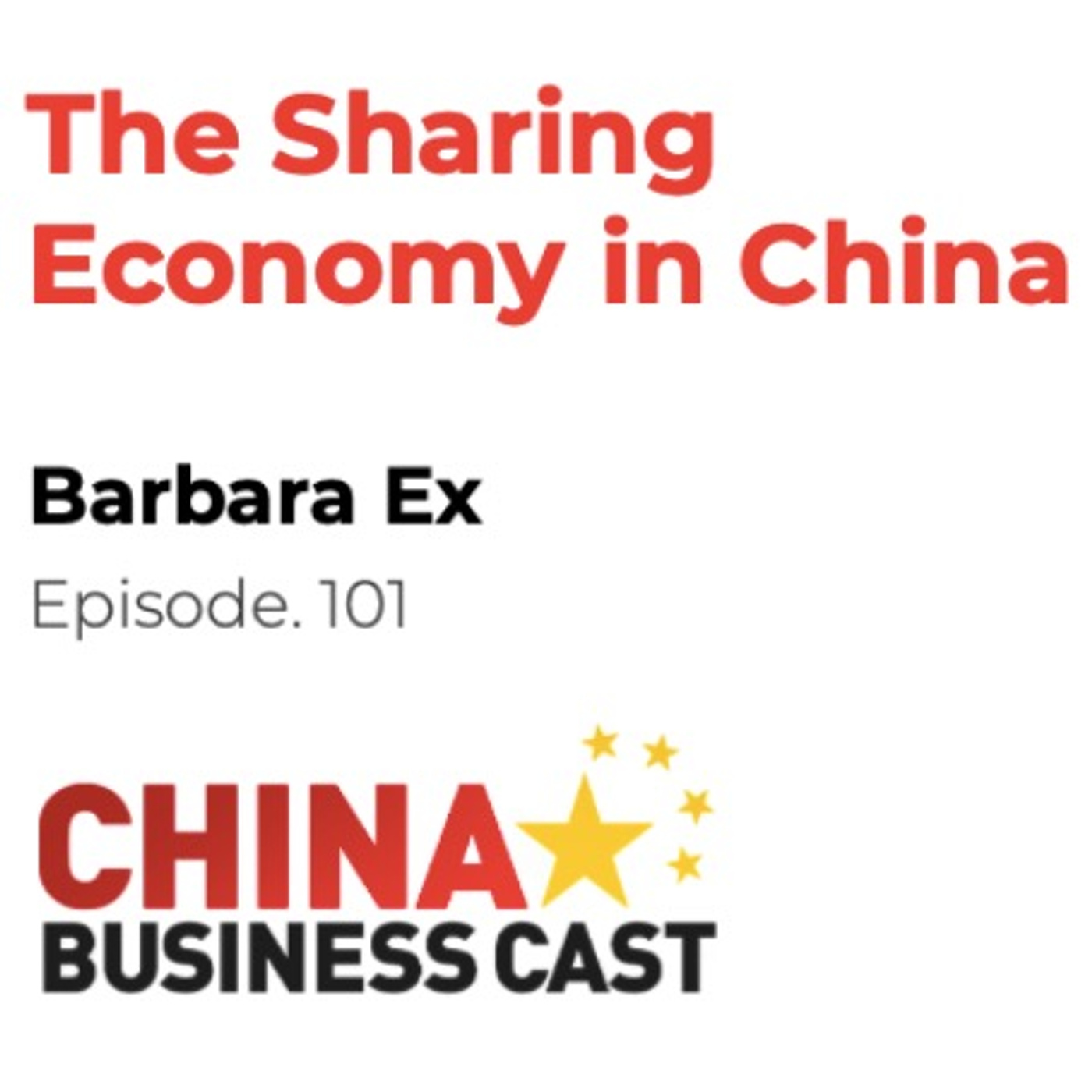 Ep. 101: The Sharing Economy in China with Barbara Ex