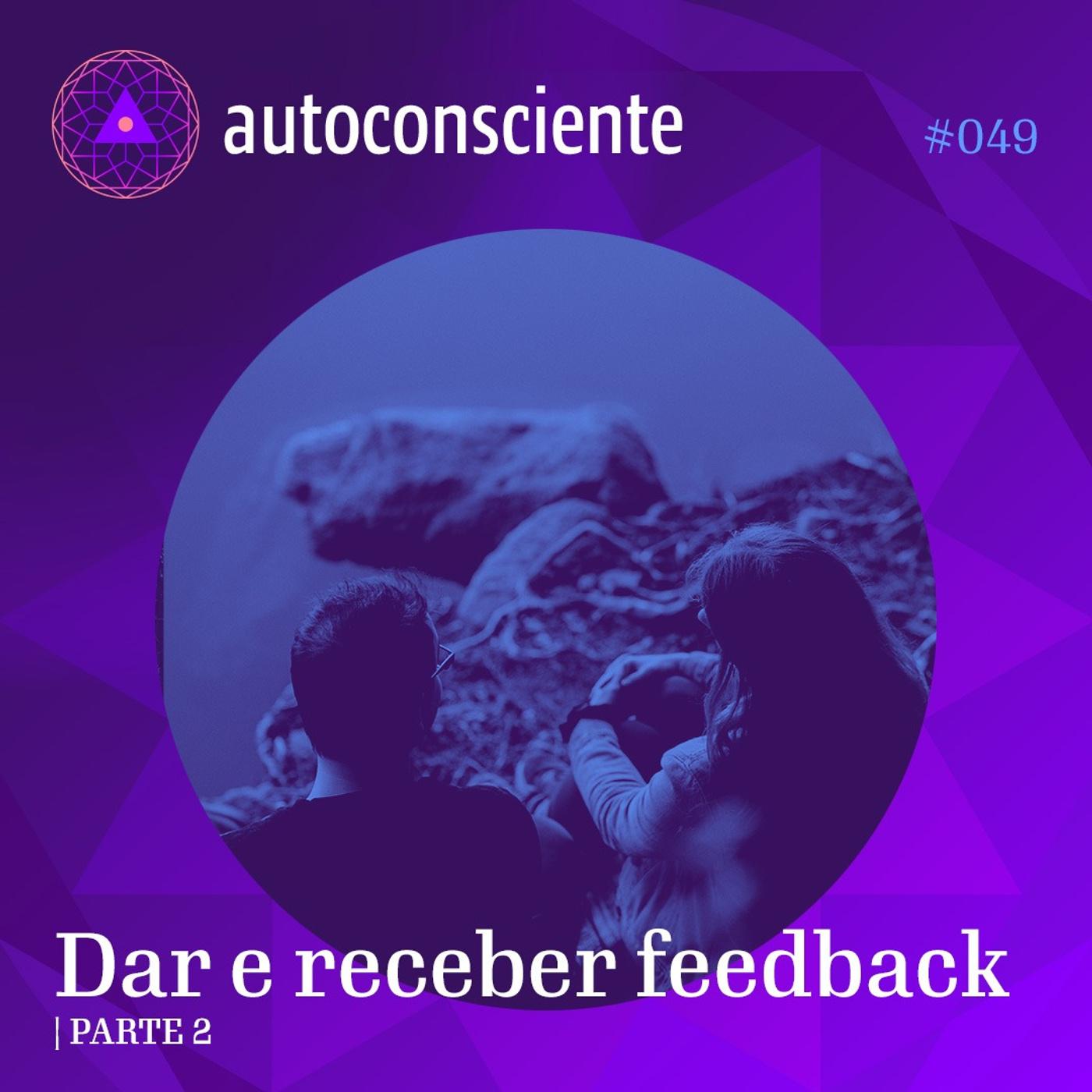 49. Dar e receber feedback - parte 2