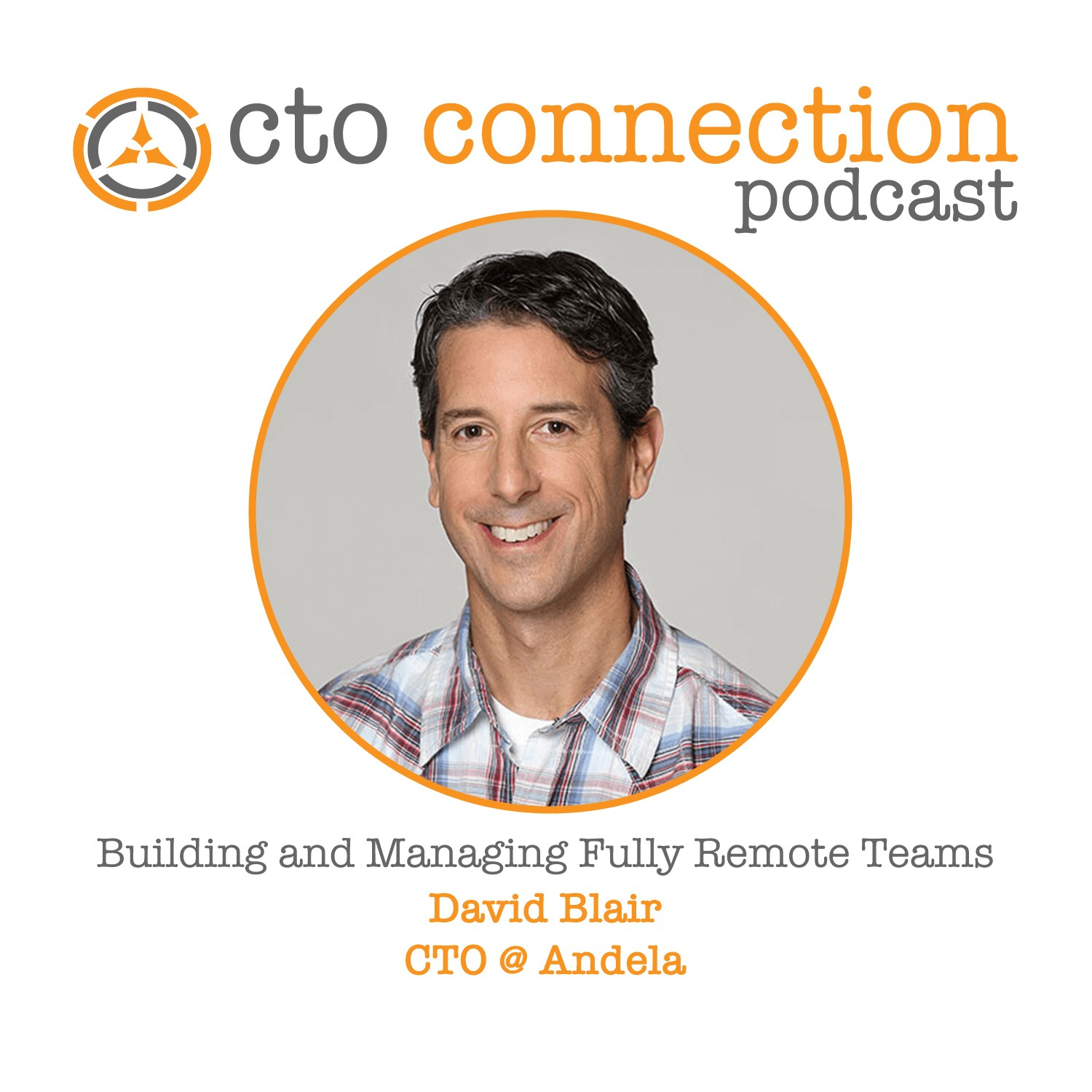Building and Managing Fully Remote Teams with David Blair