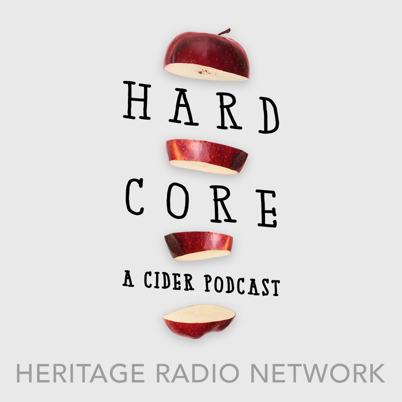 Introducing Hard Core - A Cider Series from Heritage Radio Network
