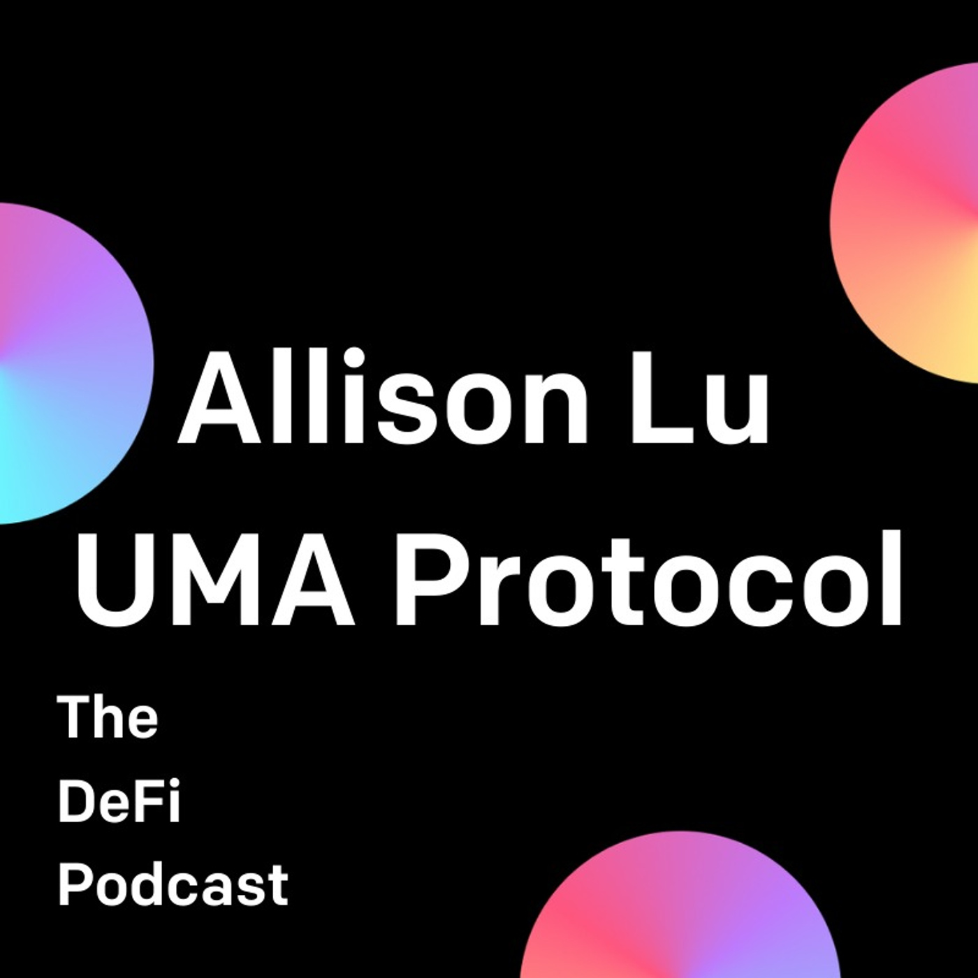 Developing Standards for Universal Market Access - Featuring Allison Lu of UMA Protocol