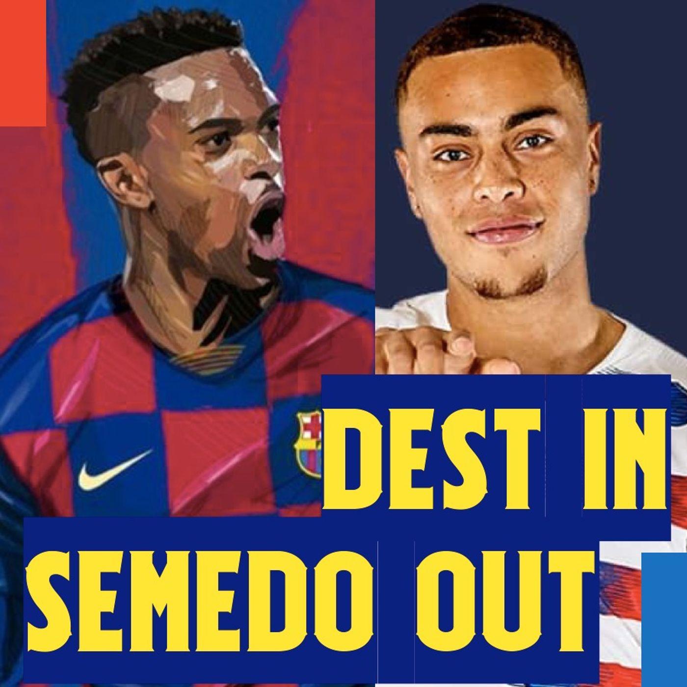 Sergiño Dest in, Semedo out? Luis Suárez return and Arthur last chance