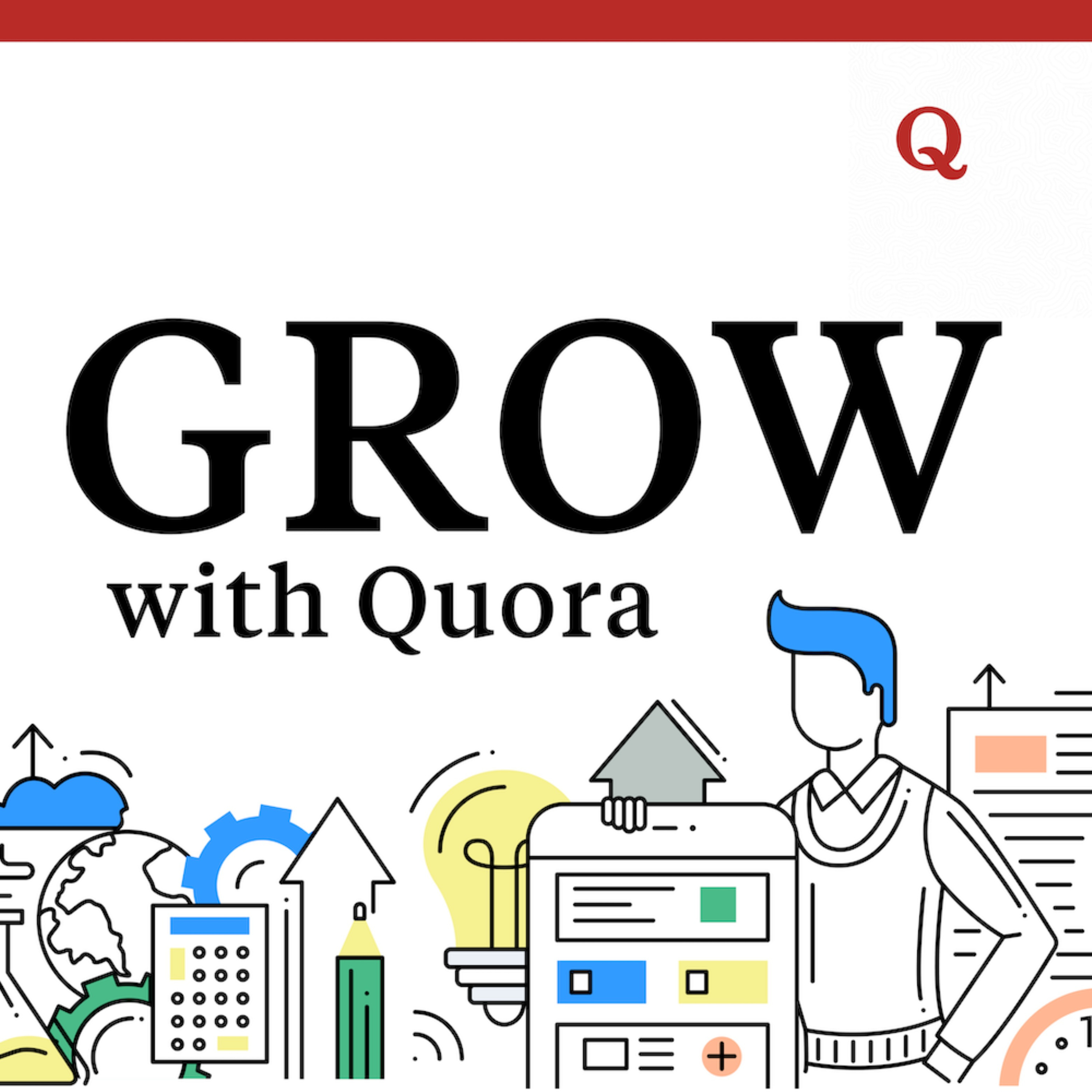 Grow with Quora Podcast - Listen, Reviews, Charts - Chartable