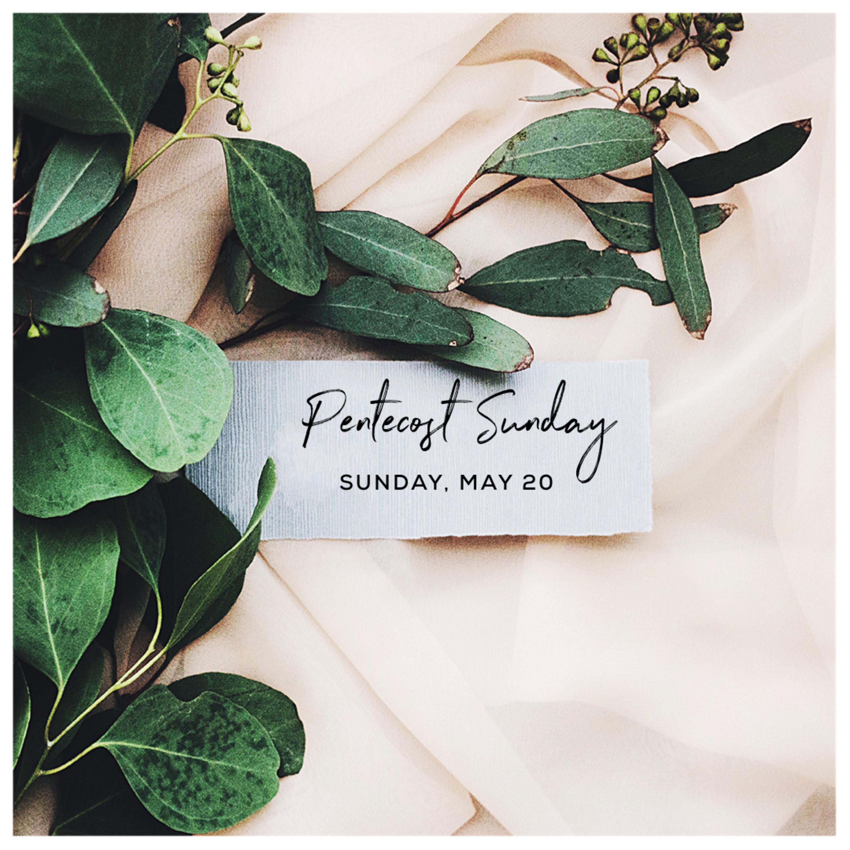 Pentecost Sunday | Sunday - May 20, 2018