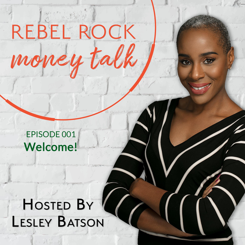 #001 Rebel Rock Money Talk - Welcome!